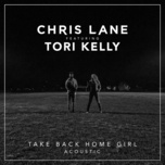 take back home girl (acoustic) (single) - chris lane, tori kelly