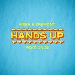 hands up (single) - merk & kremont, dnce