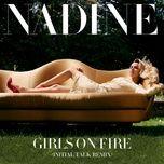 girls on fire (initial talk remix) (single) - nadine coyle