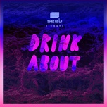 drink about (single) - seeb, dagny