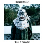 river (acoustic) (single) - bishop briggs
