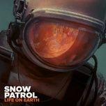life on earth (single) - snow patrol