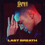 last breath (liamoo remix) (single) - liamoo