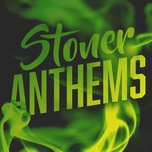 stoner anthems - v.a