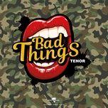 bad things (single) - tenor