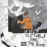 all girls are the same (single) - juice wrld