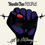 all or nothing (single) - naughty boy, ray blk, wyclef jean