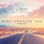 hide another you (remixes) (single) - lizot, filip martin