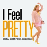 i feel pretty (original motion picture soundtrack) - v.a