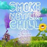 smoke.netflix.chill. (single) - tank and the bangas