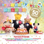 famous friends: celebrating 50 years of play school - play school