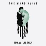 why am i like this? (single) - the word alive