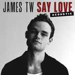 say love (acoustic) (single) - james tw