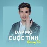 dap mo cuoc tinh (single) - quang vu