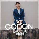 vi co don lau qua (single) - zick pham