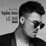 ngam hoa le roi cover (single) - hoa vinh