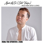 nguoi la oi (solo version) cover (single) - nguyen bao long