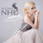 chang ai thuong minh (single) - huynh nhu