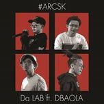ai roi cung se khac (single) - da lab, dbaola