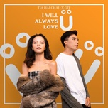 i will always love u (single) - tia hai chau, dj git
