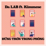dung tron trong phong (single) - da lab, kimmese
