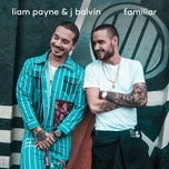 familiar (single) - liam payne, j balvin