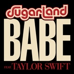 babe (single) - sugarland, taylor swift