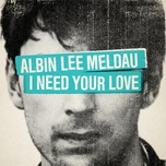 i need your love (single) - albin lee meldau