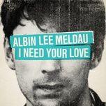 i need your love (single) - albin lee meldau