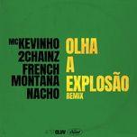 olha a explosao (remix) (single) - mc kevinho, 2 chainz, french montana, nacho