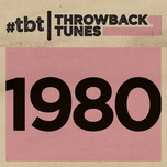 throwback tunes: 1980 - v.a