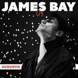 us (acoustic) (single) - james bay