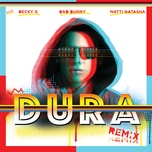 dura (remix) (single) - daddy yankee, becky g, bad bunny, natti natasha