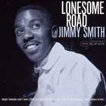 lonesome road - jimmy smith