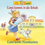 conni kommt in die schule (neu) / conni backt pfannkuchen - conni