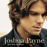 your love, my home - joshua payne