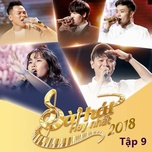 sing my song - bai hat hay nhat 2018 - tap 9 - v.a