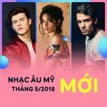 nhac au my moi thang 05/2018 - v.a
