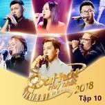 sing my song - bai hat hay nhat 2018 - tap 10 - v.a