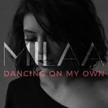 dancing on my own (acoustic cover) (single) - milaa
