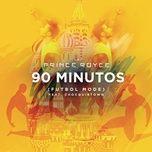 90 minutos (futbol mode) (single) - prince royce, chocquibtown