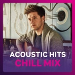 acoustic hits: chill mix - dang cap nhat