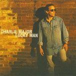 lucky man - charlie major
