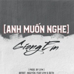 anh muon nghe giong em (single) - nguyen, lym, seth