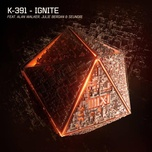 ignite (single) - k-391, alan walker, julie bergan, seung ri (bigbang)