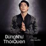 dung nhu thoi quen (piano cover) (single) - spirit nguyen