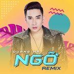 ngo (remix) - quang ha