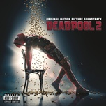 deadpool 2 (original motion picture soundtrack) - v.a