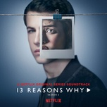 13 reasons why: season 2 (music from the original tv series) - selena gomez, onerepublic, yungblud