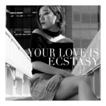 your love is ecstasy (digital single) - mirai
